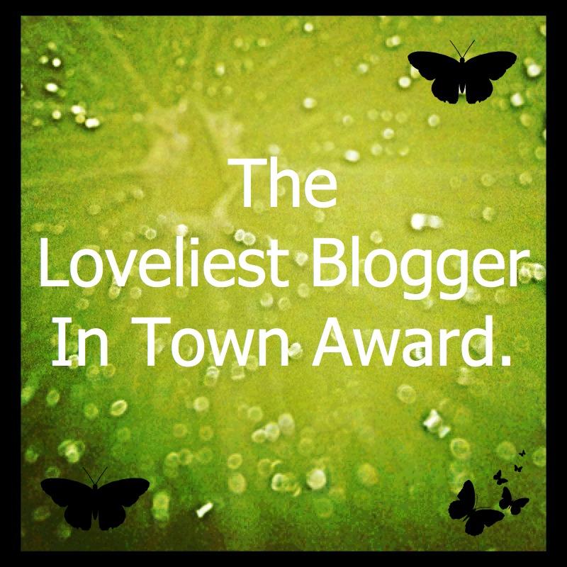 The Loveliest Blogger In Town Award