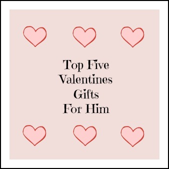 Top Five Valentines Gifts For Him Mum Of One