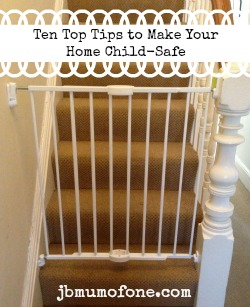 Ten Top Child Safety Tips For The Home Top Tips on Baby Proofing Your Home