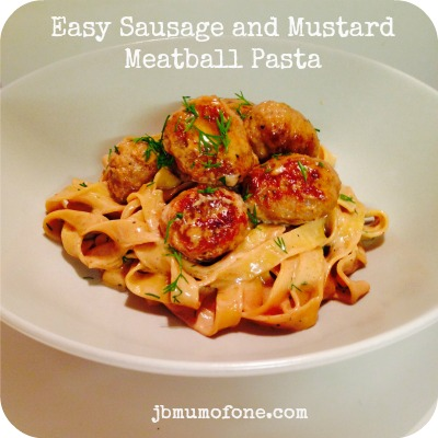 Easy Sausage and Mustard Meatball Pasta