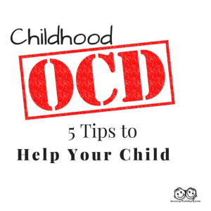 5 tips on how to parent a child with OCD