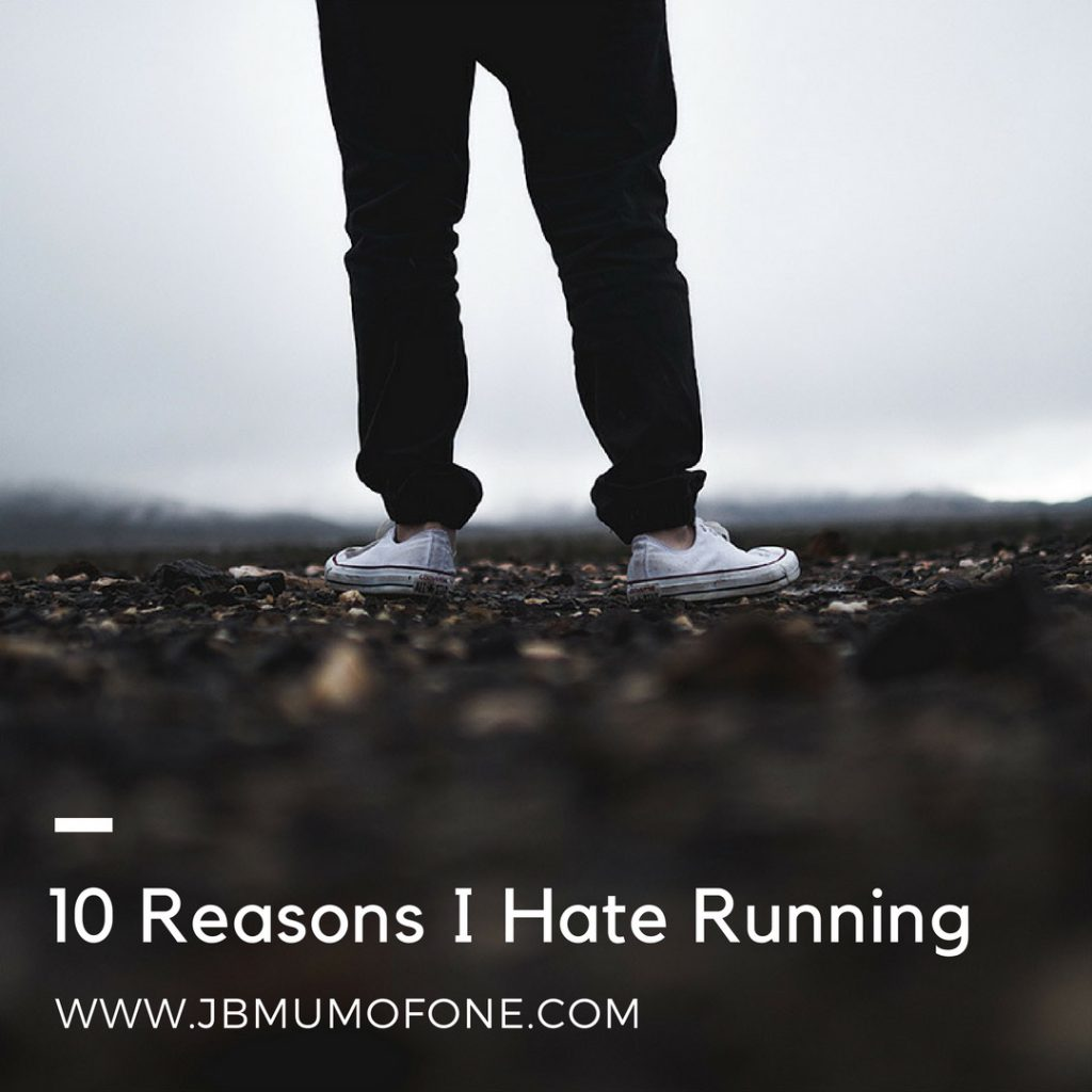 10 Reasons I HATE Running